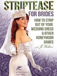 Bride does a striptease intolerable